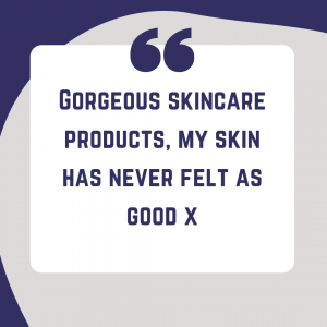 Customer Review saying her skin has never been so good.